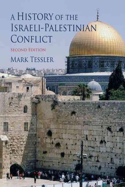 A History of the Israeli-Palestinian Conflict By Tessler, Mark
