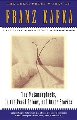 The Metamorphosis, in the Penal Colony, and Other Stories By Kafka, Franz/ Neugroschel, Joachim (TRN)/ Neugroschel, Joachim