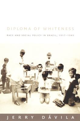 Diploma of Whiteness By Davila, Jerry